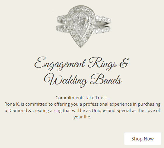 Amid the glow of candles and sparkling lights, many romantic souls choose the holiday season to get engaged or married. At Rona K. Corp, we offer a professional experience in purchasing a diamond and creating an engagement and/or wedding ring that will be as special as the love of your life.